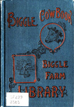 Biggle Cow Book; Old Time and Modern Cow-lore Rectified, Concentrated and Recorded for the Benefit of Man
