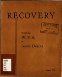 RECOVERY with the W. P. A. in South Dakota