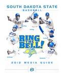 Ring the Bell! South Dakota State Baseball 2012 Media Guide by South Dakota State University