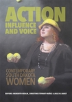 Action, Influence, and Voice: Contemporary South Dakota Women by Meredith Redlin, Christine Stewart-Nunez, Julie M. Barst, Karla M. Hunter, and J. D. Lane