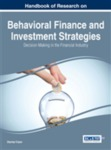 Handbook of Research on Behavioral Finance and Investment Strategies: Decision Making in the Financial Industry by Zeynep Copur, Jorge Ruiz-Menjivar, Wookjae Heo, and John E. Grable