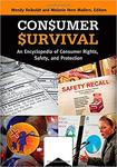 Consumer Survival: An Encyclopedia of Consumer Rights, Safety, and Protection