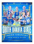 South Dakota State Cross Country 2012 Media Guide by South Dakota State University