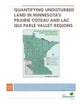 Quantifying Undisturbed Land in Minnesota's Prairie Coteau and Lac Qui Parle Valley Regions by Pete Bauman, Ben Carlson, and Tanner Butler