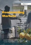 Reconnecting Markets: Innovative Global Practices in Connecting Small-Scale Producers With Dynamic Food Markets