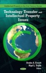 Technology Transfer and Intellectual Property Issues (Intellectual Property in the 21st Century Series) by B. A. Everett, N. L. Trijillo, Deepthi Kolady, and W. Lesser