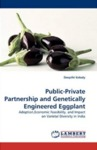 Public-Private Partnership and Genetically Engineered Eggplant: Adoption,Economic Feasibility, and Impact on Varietal Diversity in India