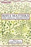 Rhys Matters: New Critical Perspectives by Mary Wilson, Kerry L. Johnson, and Nicole Flynn
