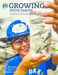 Growing South Dakota (Spring/Summer 2020) by College of Agriculture, Food and Environmental Sciences