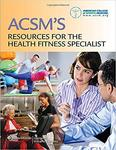 American College of Sports Medicine Resources for the Health and Fitness Specialist by Jessica R. Meendering and C. Fountaine