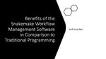 Benefits of the Snakemake Workflow Management Software in Comparision to Traditional Programming (Presentation) by Josh Loecker