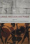 Greece, Macedon and Persia by Timothy Howe, Erin Gavin, and Graham Wrightson