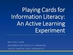 Playing Cards for Information Literacy: An Active Learning Experiment by Melissa Clark