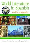 World Literature in Spanish: An Encyclopedia by Maureen Ihrie, Salvador A. Oropesa, and Luz Angélica Kirschner