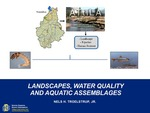 Landscapes, Water Quality and Aquatic Assemblages by Nels H. Troelstrup Jr.