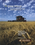 iGrow Wheat: Best Management Practices for Wheat Production by David C. Clay, C. Gregg Carlson, and Kevin Dalsted