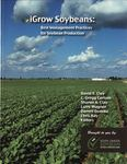 iGrow Soybeans: Best Management Practices for Soybean Production by David E. Clay, Charles Gregg Carlson, Sharon A. Clay, Larry Wagner, Darrell L. Deneke, and Christopher H. Hay