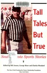 Tall Tales but True: South Dakota Sports Stories