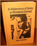A Wilderness of Spite; Rhodesia Denied