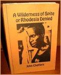 A Wilderness of Spite; Rhodesia Denied