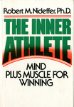 The Inner Athlete: Mind Plus Muscle for Winning