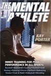 The Mental Athlete: Inner Training for Peak Performance