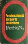 Problem Athletes and How to Handle Them