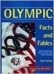 Olympic Facts and Fables: The Best Stories from the First Century of the Modern Olympics