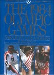 The 1984 Olympic Games: Sarajevo Los Angeles