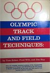 Olympic Track and Field Techniques: an Illustrated Guide to Developing Champions