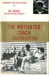 The Motivated Coach: Tested Techniques for Developing a Successful Track and Field Program