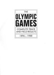 The Olympic Games: Complete Track and Field Results, 1896-1988