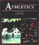 Athletics: A History of Modern Track and Field Athletics (1860-2000): Men and Women