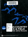 NCAA Men's and Women's Track and Field and Cross Country Rules.