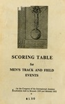 Scoring Table for Men's Track and Field Events: Adopted by the Congress of the International Amateur Athletic Federation Held in Brussels 1950 and Helsinki 1952.