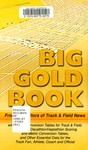 Track & Field News's Big Gold Book: with Metric Conversion Tables for Track & Field, Combined Decathlon Heptathlon Scoring and Metric Conversion Tables, and Other Essential Data for the Track Fan, Athlete, Coach and Official