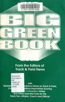 Track & Field News's Big Green Book: With Updated Metric Conversion Tables for Track & Field, Combined Decathlon Heptathlon Scoring and Metric Conversion Tables, and Other Essential Data for the Track Fan, Athlete, Coach and Official by Sieg Lindstrom