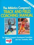 The Athletics Congress's Track and Field Coaching Manual