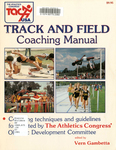 Track and Field Coaching Manual: Coaching Techniques and Guidelines Formulated by the Athletics Congress' Olympic Development Committee