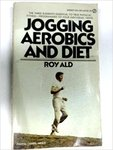 Jogging, Aerobics & Diet: One is not Enough, You Need all Three