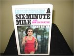 A Six-Minute Mile: A Beginning Runner Tells How at Age 40 She Tackled--and How You Can Too!