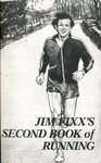 Jim Fixx's Second Book of Running: The All-New Companion Volume to The Complete Book of Running