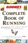 Runner's World Complete Book of Running: Everything You Need to Know to Run for Fun, Fitness, and Competition