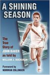 A Shining Season: The True Story of John Baker as Told by William J. Buchanan