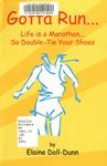 Gotta Run: A Marathon of Marathons, 26.2 in 2000 by Elaine Doll-Dunn