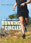 Thirty-Three Years of Running in Circles by Rand Mintzer