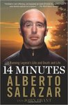14 Minutes: A Running Legend's Life and Death and Life by Alberto Salazar
