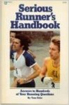 Serious Runner's Handbook: Answers to Hundreds of your Running Questions