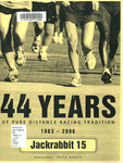 44 Years of Pure Distance Racing Tradition: 1963-2006, Jackrabbit 15, Brookings, South Dakota.