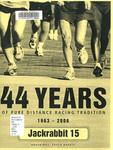 44 Years of Pure Distance Racing Tradition: 1963-2006, Jackrabbit 15, Brookings, South Dakota.